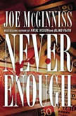 Never Enough The Shocking True Story of Greed, Murder, and a Family Torn Apart, Joe McGinniss