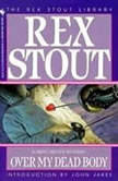 Over My dead Body, Rex Stout