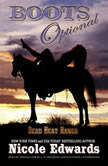 Boots Optional A Dead Heat Ranch Novella, Nicole Edwards