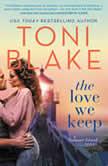 The Love We Keep, Toni Blake