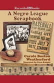 A Negro League Scrapbook, Carole Weatherford