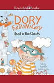 Dory Fantasmagory Head in the Clouds, Abby Hanlon