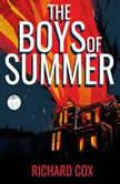 The Boys of Summer, Richard Cox