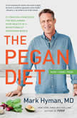 The Pegan Diet 21 Practical Principles for Reclaiming Your Health in a Nutritionally Confusing World, Dr. Mark Hyman