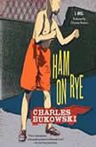 Ham On Rye, Charles Bukowski