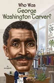 Who Was George Washington Carver?, Jim Gigliotti