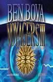 Voyagers III, Ben Bova