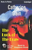 The Luck Of The Draw, Catherine Dain