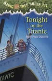 Magic Tree House #17: Tonight on the Titanic, Mary Pope Osborne