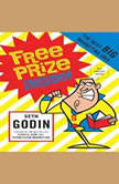 Free Prize Inside! The Next Big Marketing Idea, Seth Godin