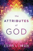 The Attributes of God Teaching Series, Steven J. Lawson
