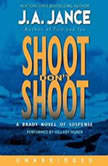 Shoot Don't Shoot, J. A. Jance