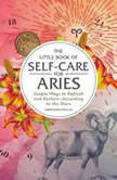 The Little Book of Self-Care for Virgo Simple Ways to Refresh and Restore—According to the Stars, Constance Stellas