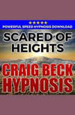 Scared Of Heights: Hypnosis Downloads, Craig Beck