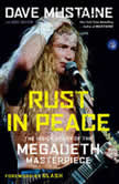 Rust in Peace The Inside Story of the Megadeth Masterpiece, Dave Mustaine
