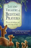 Lucado Treasury of Bedtime Prayers Prayers for Bedtime and Every Time of Day!, Max Lucado