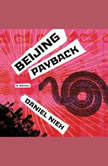 Beijing Payback A Novel, Daniel Nieh