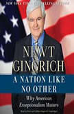 A Nation like No Other Why American Exceptionalism Matters, Newt Gingrich, with Vince Haley