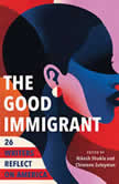 The Good Immigrant 26 Writers Reflect on America, Nikesh Shukla