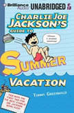 Charlie Joe Jackson's Guide to Summer Vacation, Tommy Greenwald