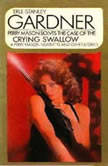 The Case of the Crying Swallow, Erle Stanley Gardner
