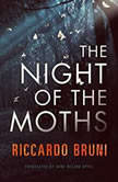 The Night of the Moths, Riccardo Bruni