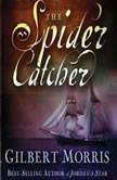 The Spider Catcher, Gilbert Morris