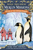 Magic Tree House #40: Eve of the Emperor Penguin, Mary Pope Osborne