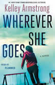 Wherever She Goes, Kelley Armstrong