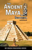The Ancient Maya, My Ebook Publishing House
