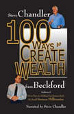100 Ways to Create Wealth, Sam Beckford; Steve Chandler