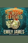 Almost Sleighed, Emily James