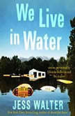 We Live in Water Stories, Jess Walter