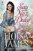 Say No to the Duke The Wildes of Lindow Castle, Eloisa James
