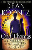 Odd Thomas You Are Destined to Be Together Forever