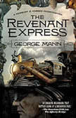 The Revenant Express, George Mann