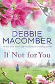 If Not for You, Debbie Macomber