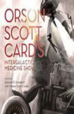 Orson Scott Cards Intergalactic Medicine Show