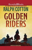 Golden Riders, Ralph Cotton