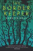 The Border Keeper, Kerstin Hall