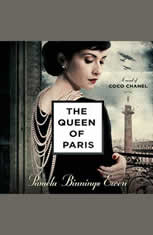 The Queen of Paris A Novel of Coco Chanel, Pamela Binnings Ewen