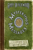 Mysterious Messages: A History of Codes and Ciphers A History of Codes and Ciphers, Gary Blackwood