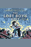 The Lost Boy's Gift, Kimberly Willis Holt