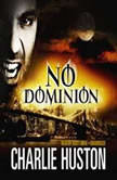 No Dominion, Charlie Huston