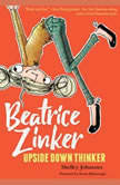 Beatrice Zinker, Upside Down Thinker, Shelley Johannes