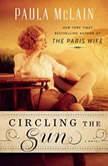 Circling the Sun, Paula McLain