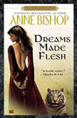 Dreams Made Flesh, Anne Bishop