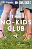 The No-Kids Club, Talli Roland