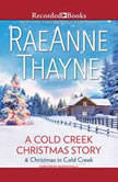A Cold Creek Christmas Story, RaeAnne Thayne