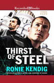 Thirst of Steel, Ronie Kendig